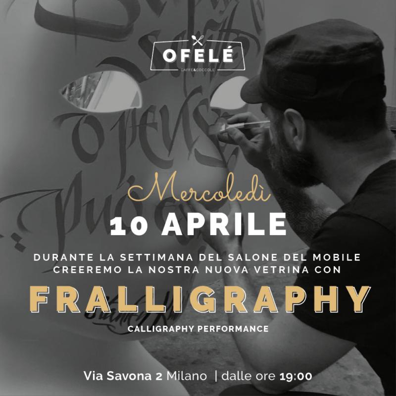 Fralligraphy Performance | Ofelé. Caffè & Coccole. Milano