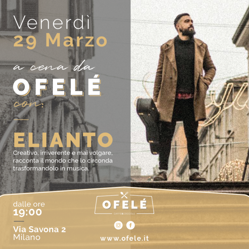 A Cena con Elianto | Ofelé. Caffè & Coccole. Milano