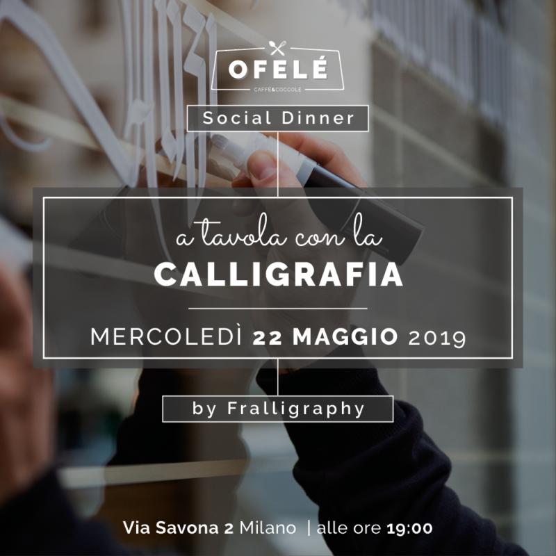 Ofelé Social Dinner | a tavola con la calligrafia | Ofelé. Caffè & Coccole. Milano
