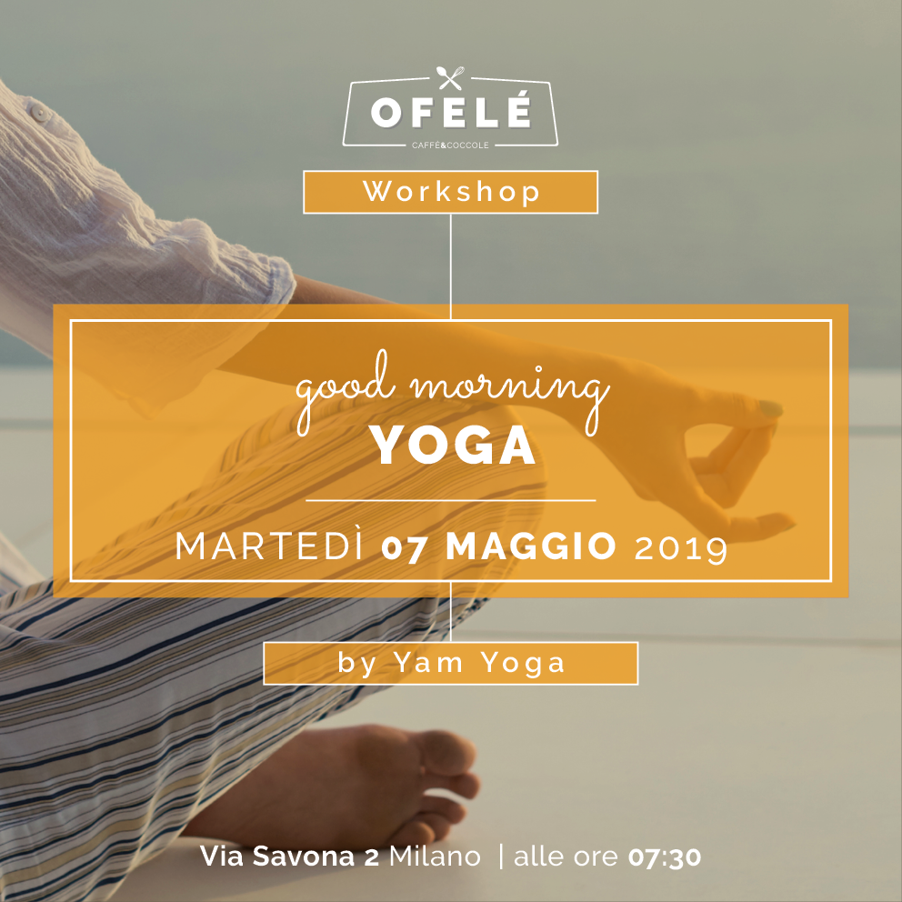 Workshop | Good Morning Yoga | Ofelé. Caffè & Coccole. Milano