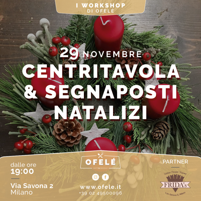 Workshop | Centri tavola & Segnaposti Natalizi | Ofelé. Caffè & Coccole. Milano