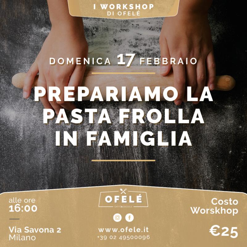Workshop | Prepariamo la pasta frolla in famiglia | Ofelé. Caffè & Coccole. Milano